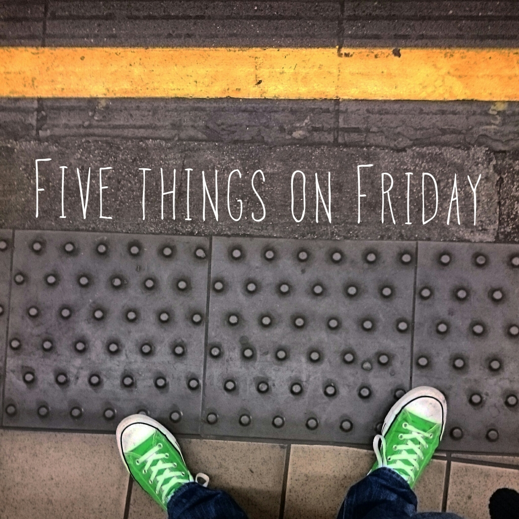 Five things on Friday