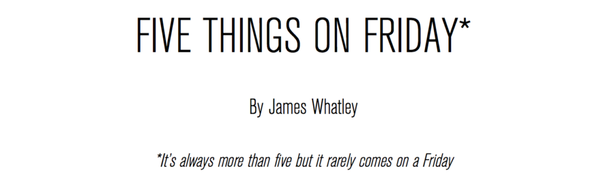 Five things on Friday #221